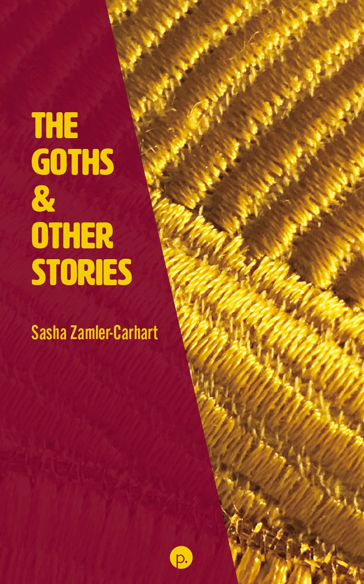 """<p><a href=""""https://punctumbooks.com/titles/the-goths-other-stories/"""">The Goths &amp; Other Stories by Sasha Zamler-Carhart</a></p>"""