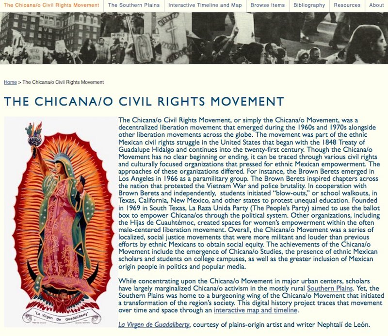 <p>Imagery and text tell the history of the Chicana/o Civil Rights Movement on the website <em>Chicano Activism in the Southern Plains through Time and Space</em>, http://plainsmovement.com. Nephtalí De León's <em>La Virgen de Guadaliberty </em>appears here with permission of the artist.</p>