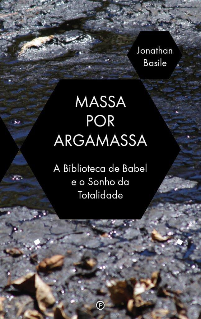 "<p class=""""><strong><a href=""https://punctumbooks.com/titles/massa-por-argamassa-a-biblioteca-de-babel-e-o-sonho-de-totalidade/"">Massa por Argamassa: A ""Biblioteca de Babel"" e o Sonho da Totalidade</a></strong></p><p>by&nbsp;<a href=""https://punctumbooks.com/people/jonathan-basile/"">Jonathan Basile</a></p>"