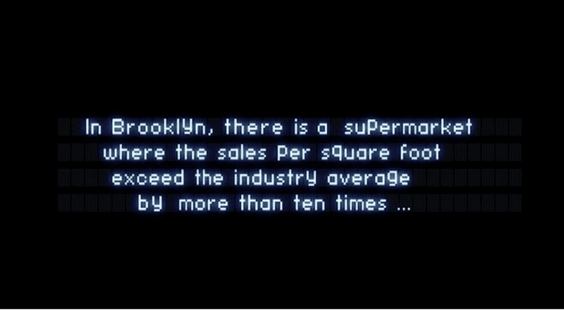 <p>In BrooklYn, there is a suPermarket</p><p>where the sales Per sQuare foot</p><p>exceed the industry average</p><p>by more than ten times …</p>