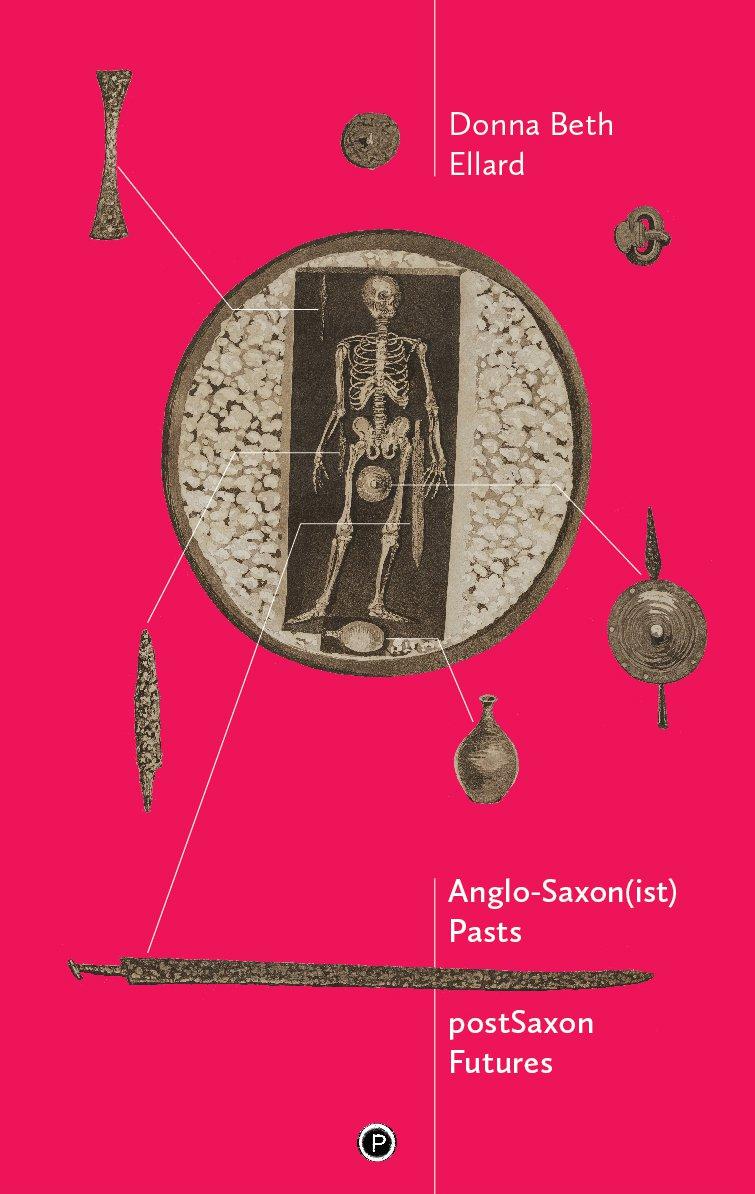 "<p class=""""><strong><a href=""https://punctumbooks.com/titles/anglo-saxonist-pasts-postsaxon-futures/"">Anglo-Saxon(ist) Pasts, postSaxon Futures</a></strong></p><p class="""">by&nbsp;<a href=""https://punctumbooks.com/people/donna-beth-ellard/"">Donna Beth Ellard</a></p>"
