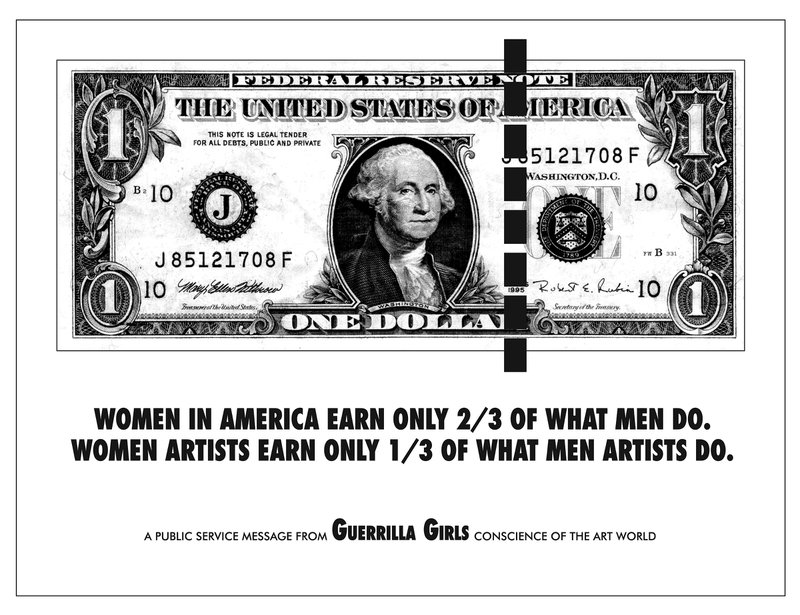 "<p>""Women in America Earn Only 2/3 of What Men Do"", (1985). Copyright © Guerrilla Girls, courtesy guerrillagirls.com.</p>"